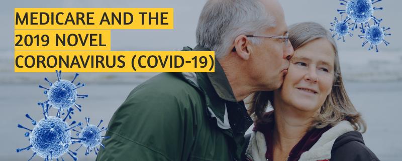 , Medicare and the 2019 Novel Coronavirus (COVID-19)
