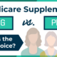 , Choosing Between Medicare Supplement and Medicare Advantage