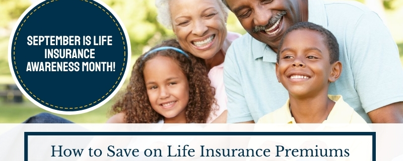 , How to Save on Life Insurance Premiums