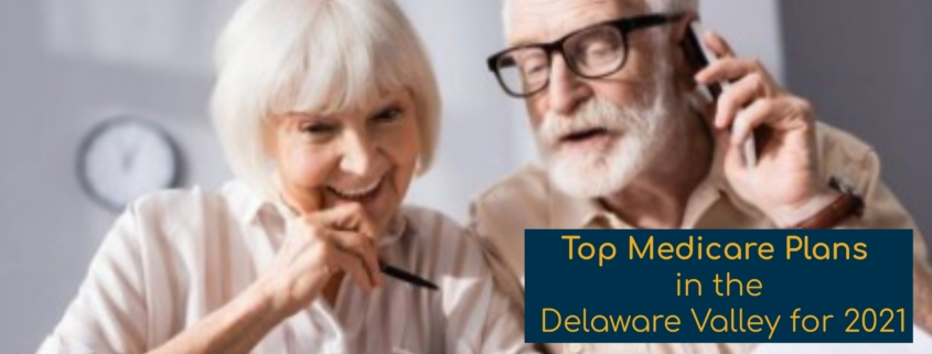 Medicare Plans in Philadelphia South Jersey, Top Medicare Plans in the Delaware Valley for 2021